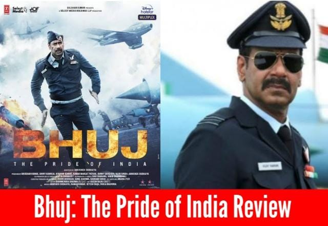 Bhuj The Pride Of India 2021 Full Movie Review & Updates